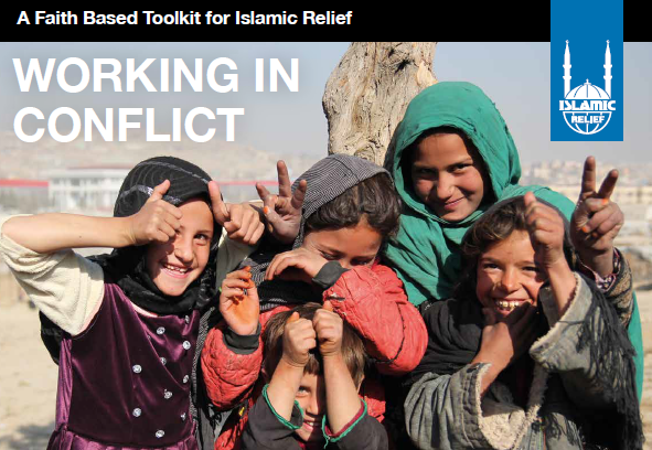 A Faith Based Toolkit for Islamic Relief Working in a Conflict