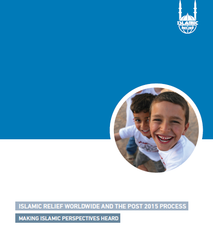 Islamic Relief Worldwide and the Post 2015 process