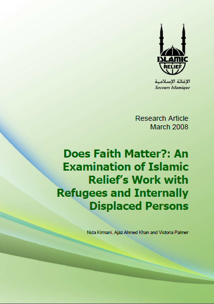 Does Faith Matter An Examination of Islamic Reliefs work with refugees and internally displaced persons